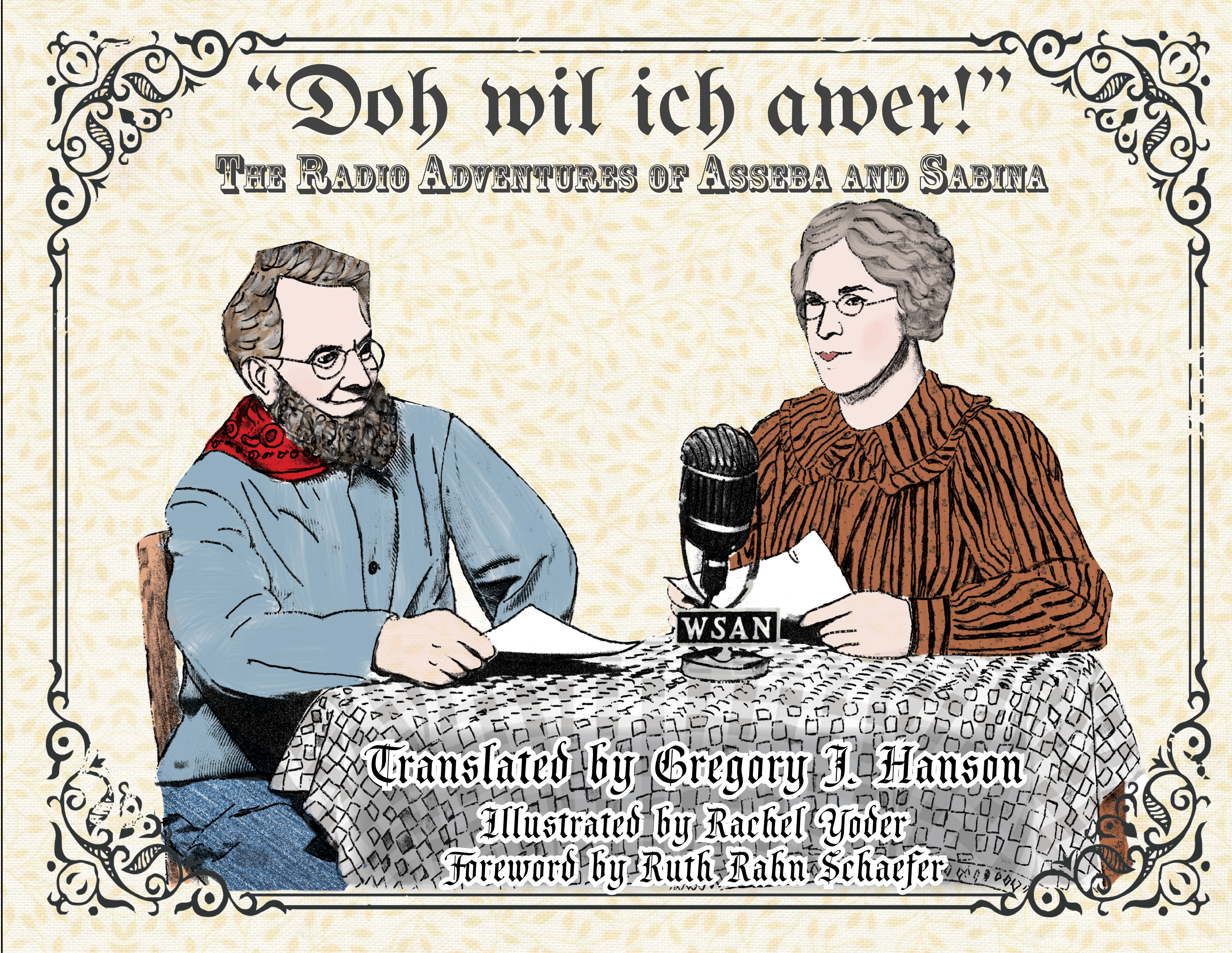 "Front Cover of Book: Is an illustration of a male and female presenting character around a table. Above the drawing is the title: ""Doh wil ich awer!: The Radio Adventures of Asseba and Sabina"""