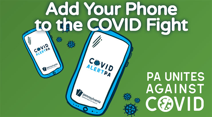 Logo for PA Unites Against COVID. Add Your Phone to the COVID Fight. Two cell phones say COVID ALERT PA.