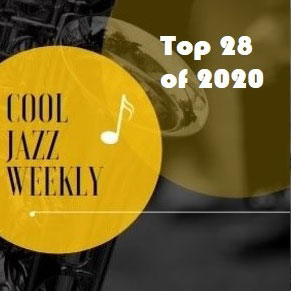 Square image with black and white image of bell portion of saxophone skewed to the left. Center left is a gold circle with the words COOL JAZZ WEEKLY in black caps and a white quarter note inside. Top right are the words Top 28 of 2020 in white type.