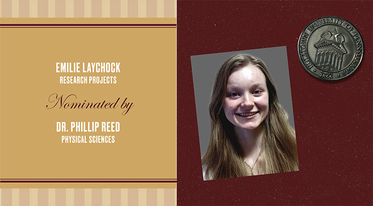 Rectangular image: on the left on gold background are the words: Emilie Laychock, Research Projects, Nominated by Dr. Phillip Reed, Physical Sciences. The right of the image is maroon background with a headshot of Laychock and an image of a silver medallion in the upper right corner.