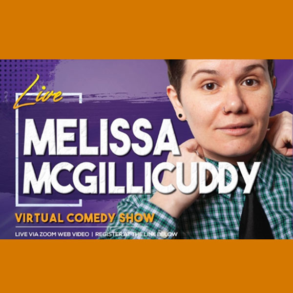 Melissa McGillicuddy Live Virtual Comedy Show