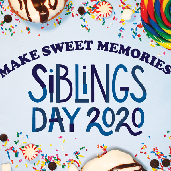"""Make Sweet Memories - Siblings Day 2020"""